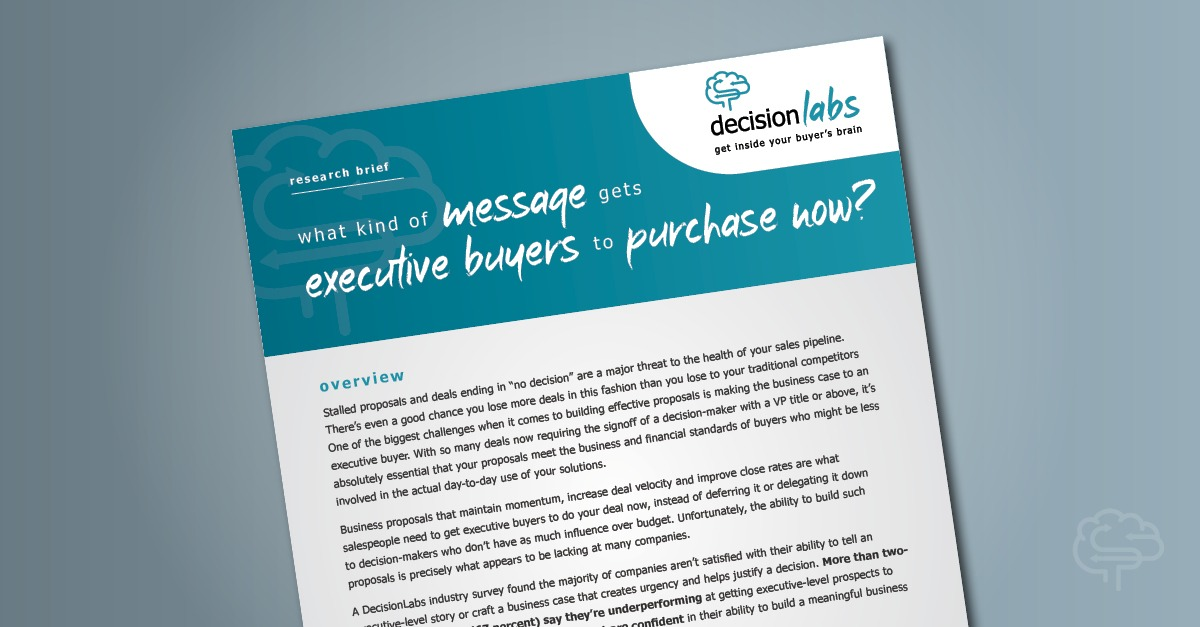 Research Brief: What Type of Message Gets Executive Buyers to Purchase Now?