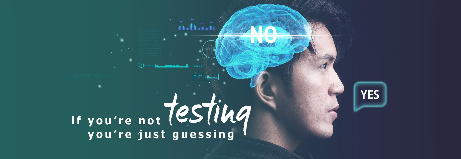 If You're Not Testing You're Just Guessing